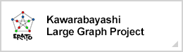 Kawarabayashi Large Graph Project